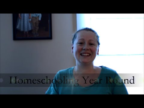 Year Round Homeschooling – Why do we do it?