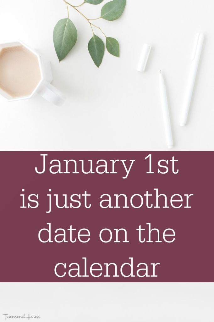 January 1st is just another date on the Calendar