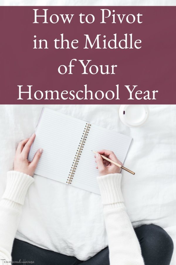 How to Make a Pivot in the Middle of Your Homeschooling Year