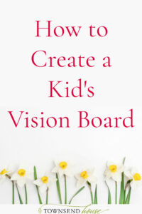 How to Create a Kid's Vision Board