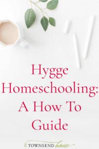 Hygge Homeschool
