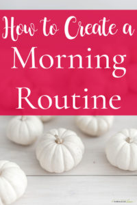 Morning Routine – Yes You Can!