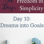 31 Days of Finding Freedom in Simplicity – Dreams into Goals