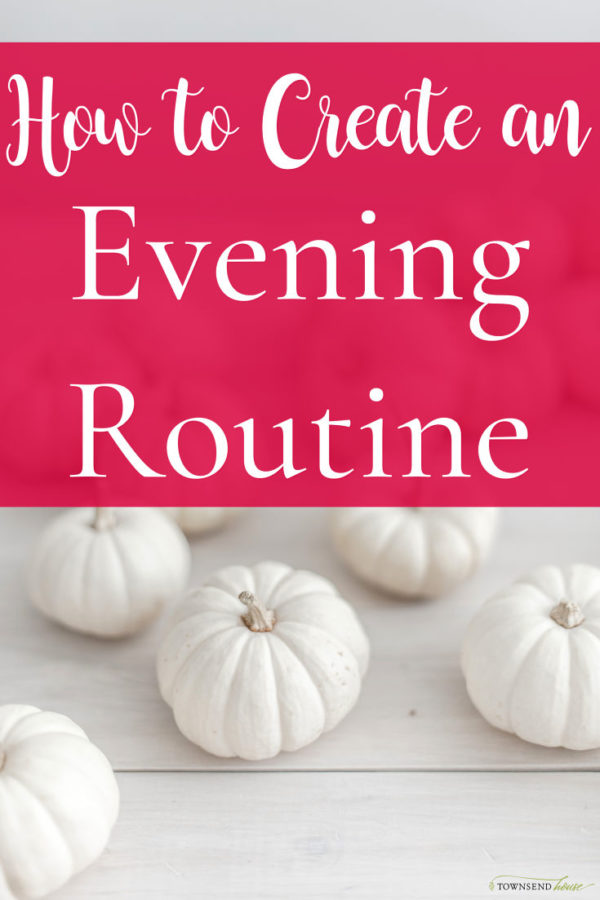 How to Create an Evening Routine