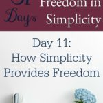 31 Days of Finding Freedom in Simplicity – How Simplicity Provides Freedom