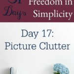 31 Days of Finding Freedom in Simplicity – Picture Clutter
