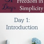 31 Days of Finding Freedom in Simplicity – Day 1
