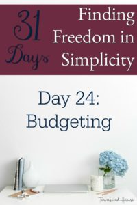 31 Days of Finding Freedom in Simplicity – Budgeting