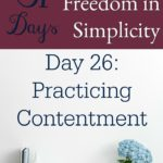 31 Days of Finding Freedom in Simplicity – Practicing Contentment