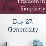 31 Days of Finding Freedom in Simplicity – Giving Generously