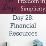 31 Days of Finding Freedom in Simplicity – Financial Resources