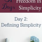 31 Days of Finding Freedom in Simplicity – Defining Simplicity