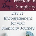 31 Days of Finding Freedom in Simplicity – Encouragement Going Forward