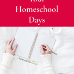Planning Your Homeschool Days – 31 Days