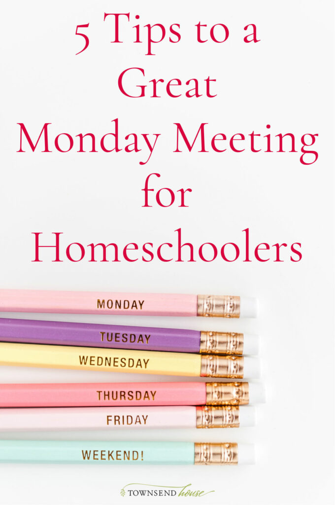 5 Tips to a Great Monday Meeting to get your #homeschool on track for the week and your kids prepared for the week ahead