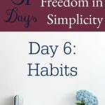 31 Days of Finding Freedom in Simplicity – Habits