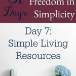 31 Days of Finding Freedom in Simplicity – Simple Living Resources