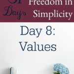 31 Days of Finding Freedom in Simplicity – Values