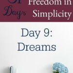31 Days of Finding Freedom in Simplicity – Dreams