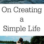 On Creating a Simple Life