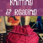 Why I Stopped Knitting plus an Amazing Book!