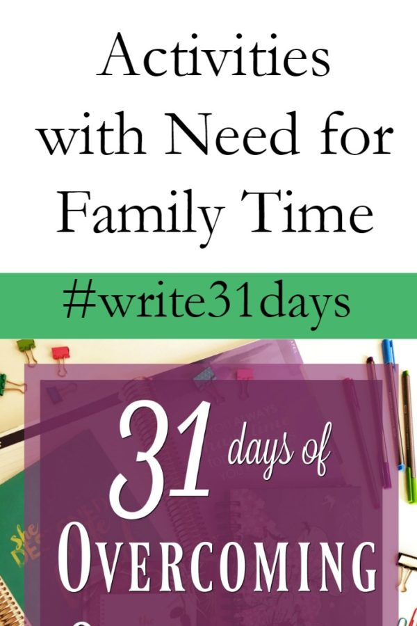 {31 Days} Balancing Kids Activities with the Need for Family Time
