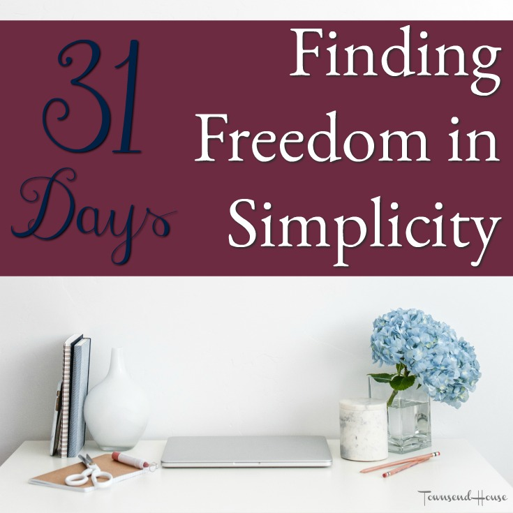 31 Days of Finding Freedom in Simplicity
