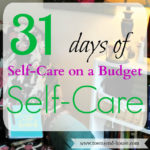 31 Days – Self-Care on a Budget