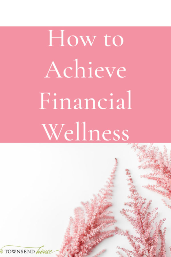 How to Achieve Financial Wellness