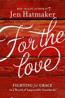 For the Love by Jen Hatmaker – Review