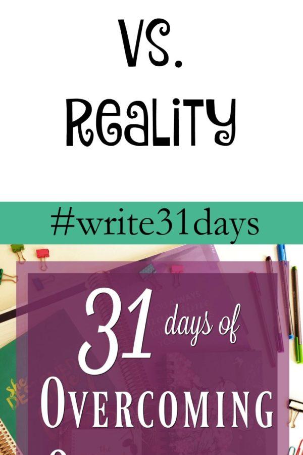 {31 Days} Expectation vs. Reality