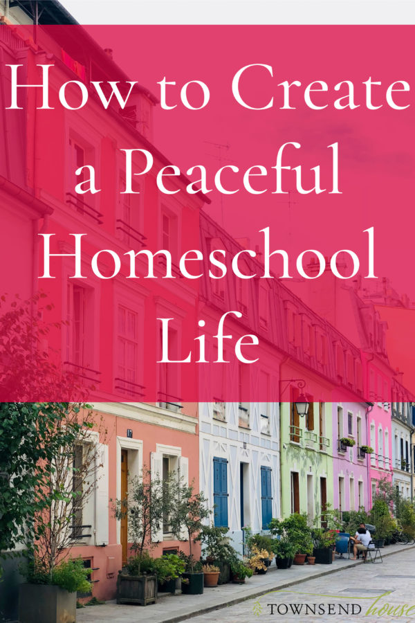 How to Create a Peaceful Homeschool Life