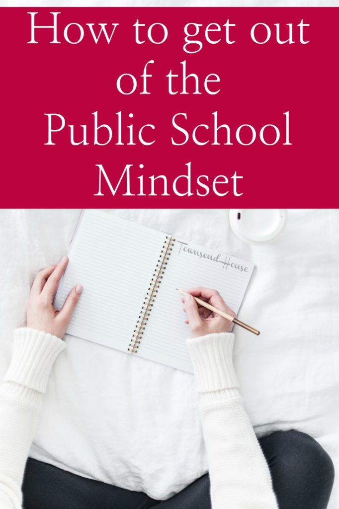 How to Get Out of the Public School Mindset in Your Homeschool