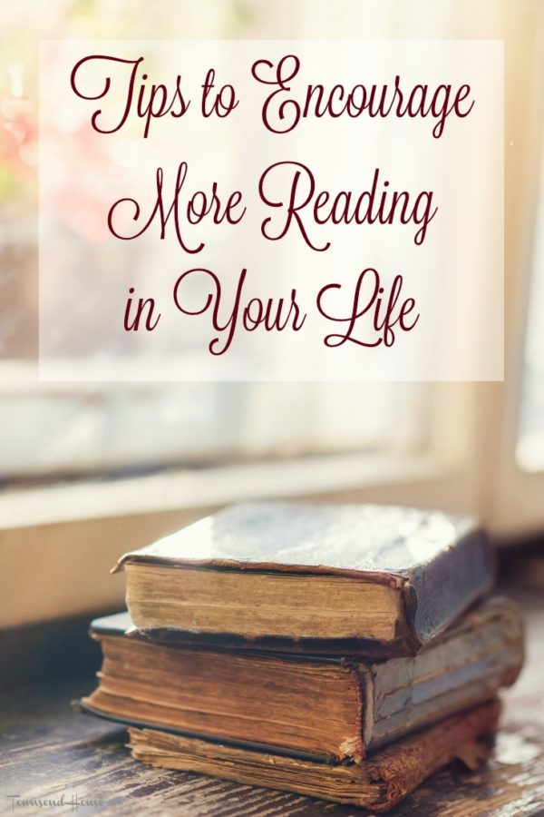 Tips to Encourage More Reading in Your Life