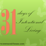 {31 Days} Intentional Living – Day 1