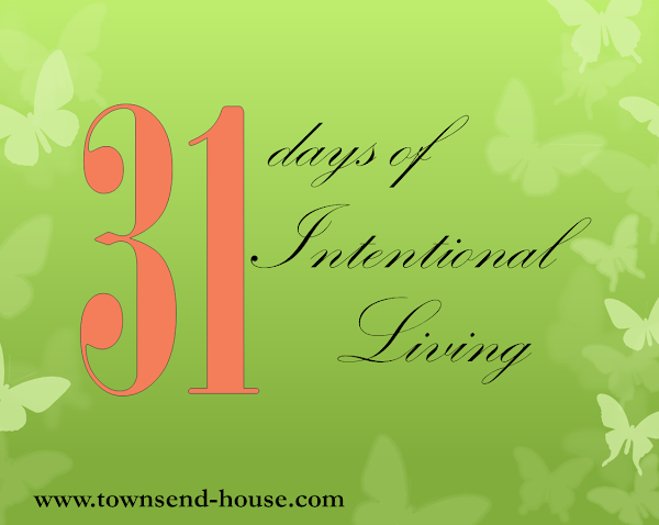 {31 Days} Intentional Living – Welcome