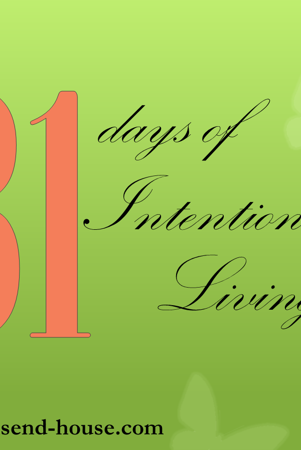 {31 Days} Intentional Living – Day 26
