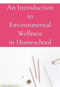 Environmental Wellness in Homeschool