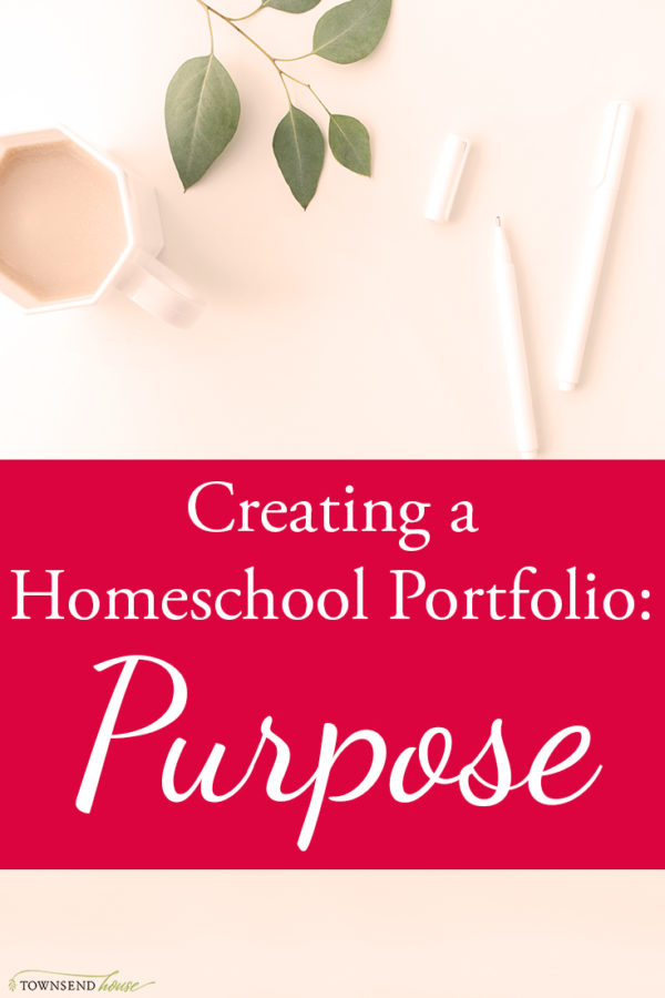 How to Create a Homeschool Portfolio – What is the Purpose?