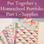 How to Put Together a Homeschool Portfolio – Supplies
