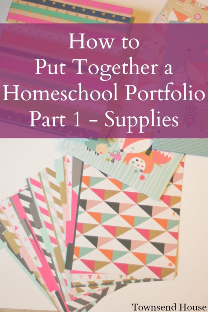 How to Put Together a Homeschool Portfolio - Supplies - Townsend House