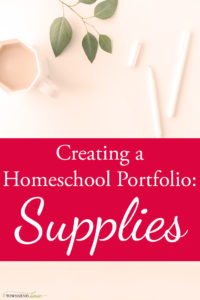 How to Create a Homeschool Portfolio – Supplies