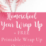 2019-2020 Homeschool Year Wrap up