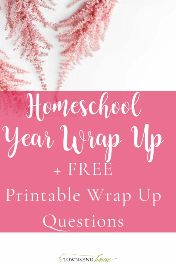 Homeschool Year Wrap up
