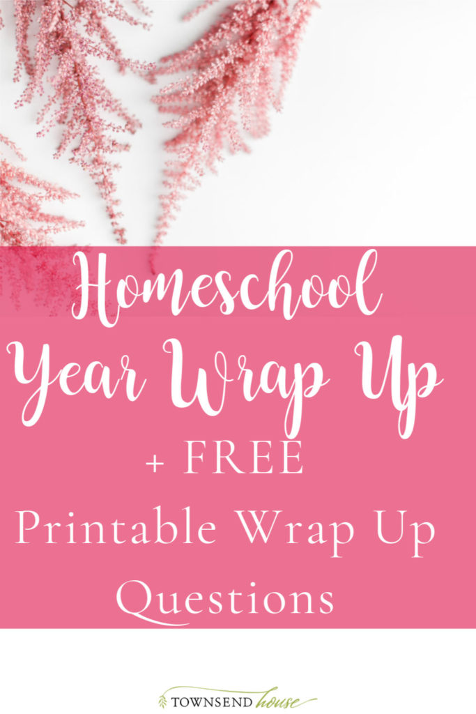 Wrapping up the 2019-2020 Homeschool Year. How did it go? What improvements need to be made for next year? FREE Printable to help you evaluate your year.