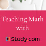 Teaching Math – When you need Extra Help!