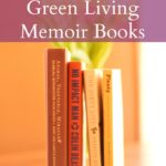 My Favorite Green Living Memoirs
