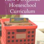My Easy Way to Organize Homeschool Curriculum
