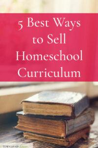 5 Best Ways to Sell Homeschool Curriculum