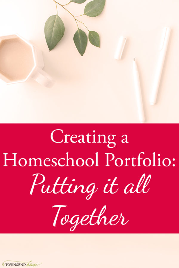 Creating a Homeschool Portfolio - Putting it all Together